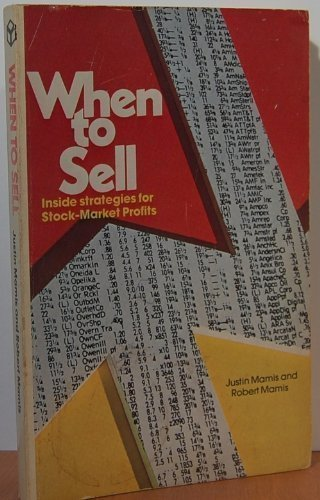 When to sell: Inside strategies for stock-market profits (0346123402) by Justin Mamis