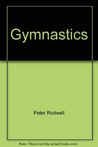 9780346123601: Gymnastics: Progressive practices and modern coaching / Peter Rodwell