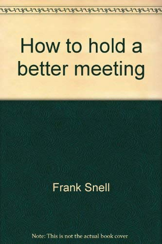 9780346124097: How to hold a better meeting
