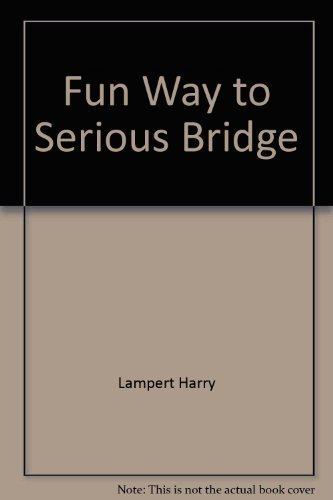 9780346124523: Fun Way to Serious Bridge