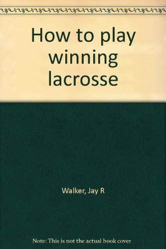 9780346124677: How to play winning lacrosse