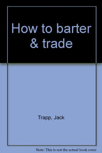9780346124837: How to barter & trade