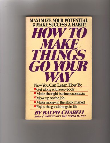 9780346125186: How to make things go your way