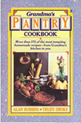 Grandma's Pantry Cookbook: Robbins, Alan, Smoke, Trudy