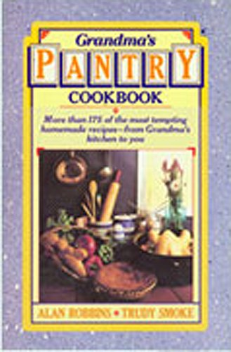 Grandma's Pantry Cookbook: Alan Robbins, Trudy