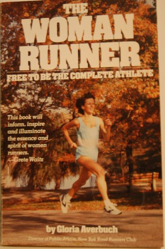 9780346126442: The woman runner: Free to be the complete athlete