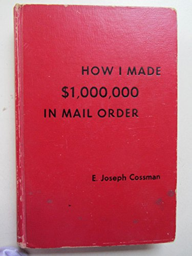 9780346160088: How I Made One Million Dollars in Mail Order-And You Can Too!