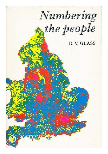 Numbering the people: the eighteenth-century population controversy: GLASS, D.V.
