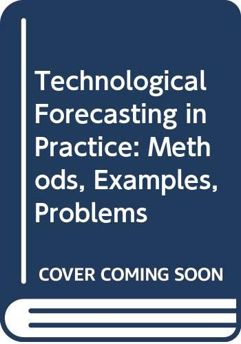 9780347010276: Technological Forecasting in Practice: Methods, Examples, Problems
