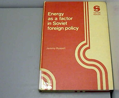 9780347011372: Energy as a Factor in Soviet Foreign Policy (Saxon House studies)