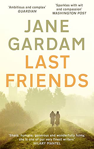 9780349000169: Last Friends (Old Filth Trilogy 3): From the Orange Prize shortlisted author