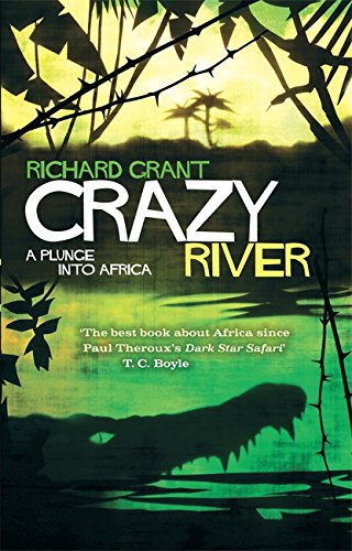9780349000275: Crazy River: A Plunge into Africa