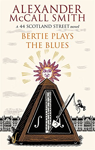 9780349000329: Bertie Plays the Blues. Alexander McCall Smith (44 Scotland Street)