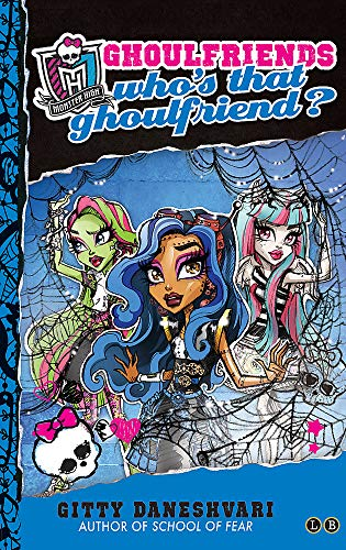 9780349001234: Monster High: 03 Who's That Ghoulfriend? (Monster High: Ghoulfriends Forever)