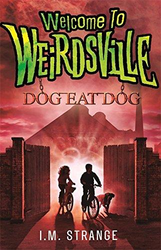 Dog Eat Dog (Welcome to Weirdsville): I. M. Strange