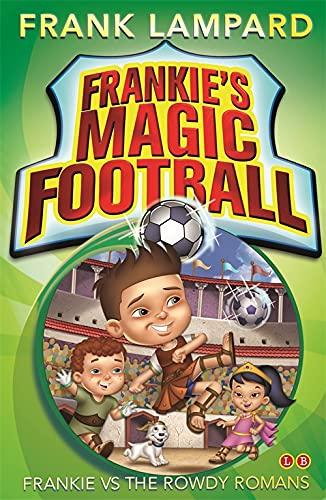 9780349001609: Frankie's Magic Football: 02 Frankie vs The Rowdy Romans