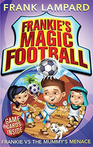 9780349001630: Frankie vs the Mummy's Menace (Frankie's Magic Football)