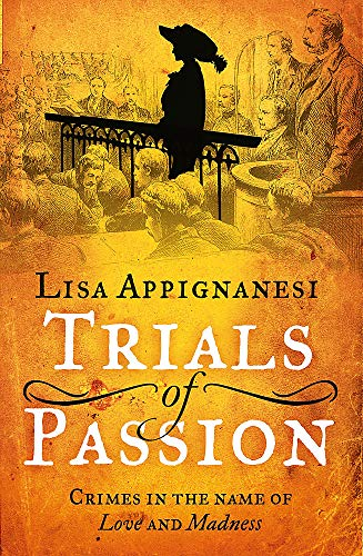 9780349004815: Trials of Passion: Crimes in the Name of Love and Madness