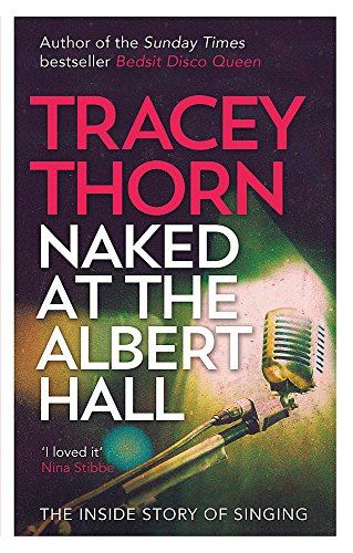 9780349005249: Naked at the Albert Hall: The Inside Story of Singing