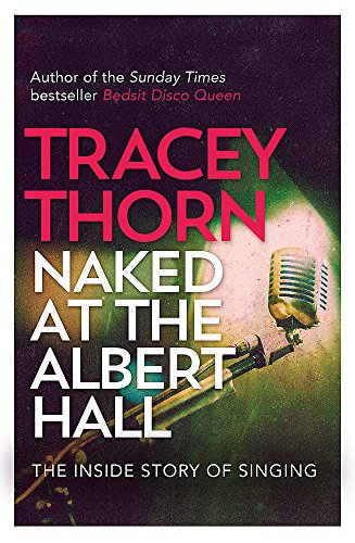 9780349005263: Naked at the Albert Hall: The Inside Story of Singing