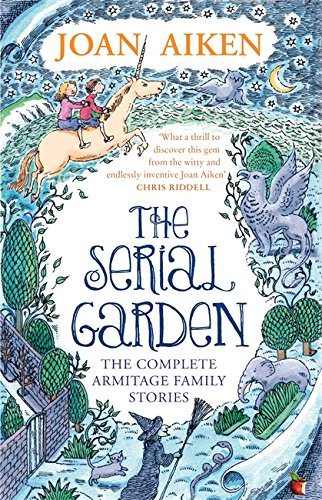 9780349005850: The Serial Garden: The Complete Armitage Family Stories (Virago Modern Classics)