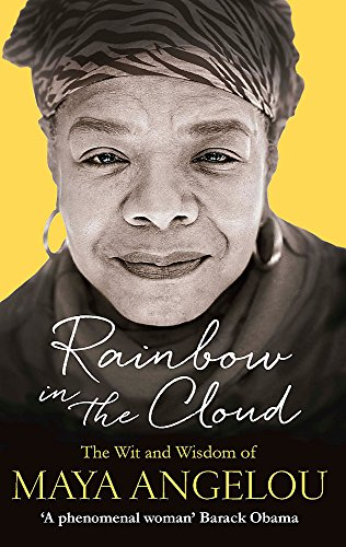 9780349006147: Rainbow in the Cloud: The Wit and Wisdom of Maya Angelou