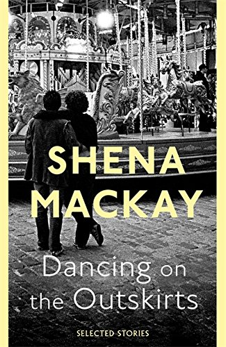 Dancing On the Outskirts: Mackay, Shena