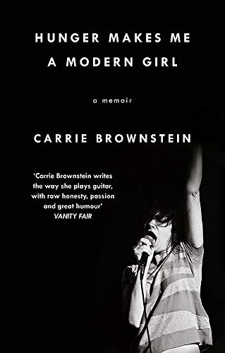 Hunger Makes Me a Modern Girl: A: Carrie Brownstein