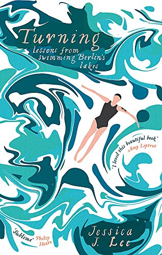 9780349008332: Turning: Lessons from Swimming Berlin's Lakes