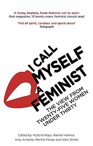 9780349008455: I Call Myself A Feminist