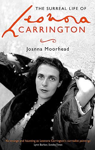 9780349008790: The Surreal Life of Leonora Carrington