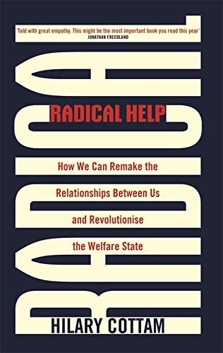 Download Radical Help: How we can remake the relationships between us and revolutionise the welfare state