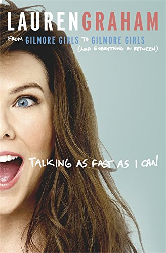 9780349009711: Talking As Fast As I Can: From Gilmore Girls to Gilmore Girls, and Everything in Between