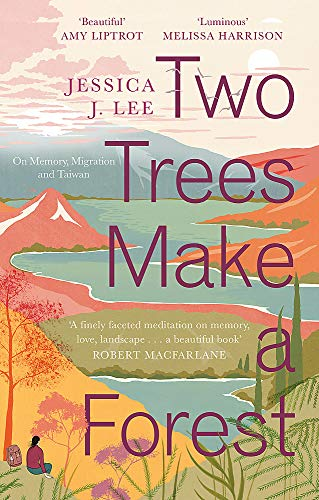 9780349011042: Two Trees Make a Forest: On Memory, Migration and Taiwan