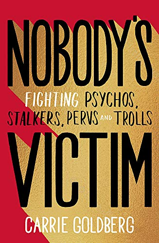 9780349012797: Nobody's Victim: Fighting Psychos, Stalkers, Pervs and Trolls