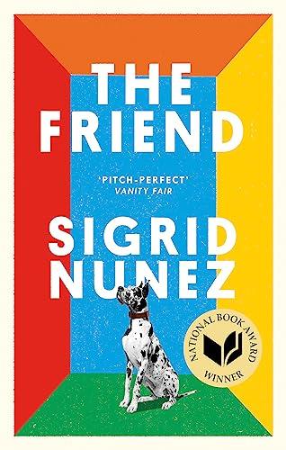9780349012810: The Friend. Winner Of The National Book: Winner of the National Book Award for Fiction and a New York Times bestseller