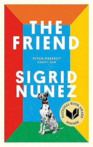9780349012810: The Friend: Winner of the National Book Award for Fiction and a New York Times bestseller