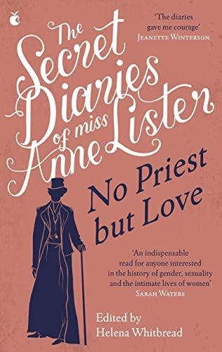 9780349013336: The Secret Diaries of Miss Anne Lister – Vol.2: No Priest But Love (Virago Modern Classics)