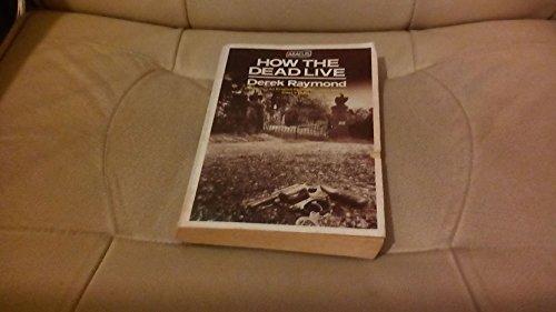 How the Dead Live (Abacus Books): Raymond, Derek