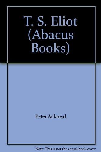 9780349100616: T.S.Eliot (Abacus Books)