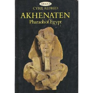 9780349100630: Akhenaten: Pharaoh of Egypt (Abacus Books)