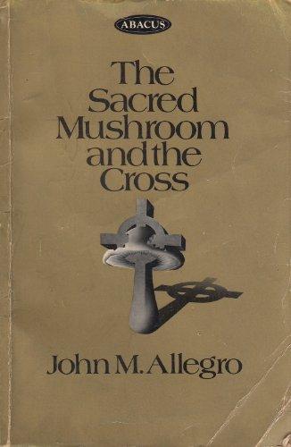 9780349100654: Sacred Mushroom and the Cross (Abacus Books)