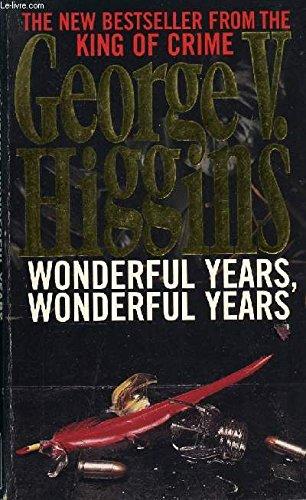 WONDERFUL YEARS, WONDERFUL YEARS (ABACUS BOOKS)': George V Higgins