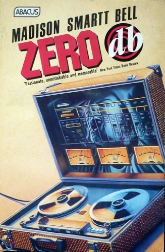Zero db (Abacus Books) (0349100829) by Madison Smartt Bell