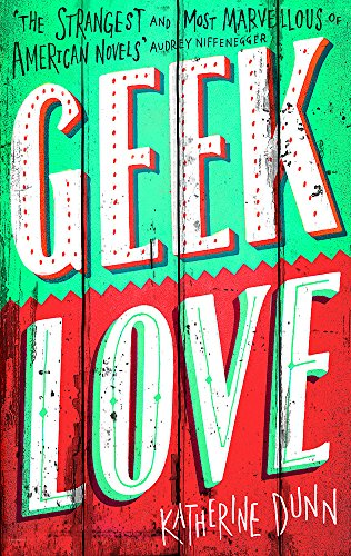 9780349100869: Geek Love (Abacus Books)