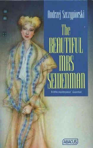 9780349100944: The Beautiful Mrs Seidenman (Abacus Books)
