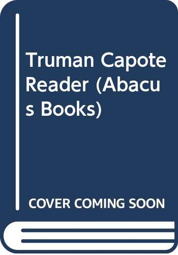 9780349100951: Capote Reader (Abacus Books)