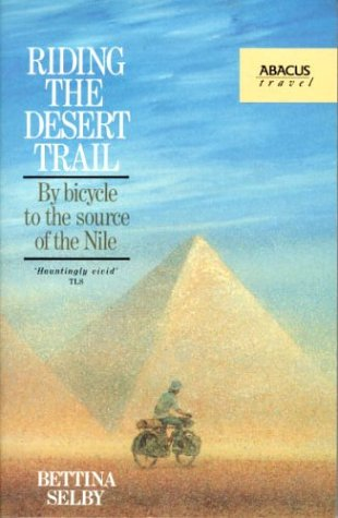 9780349101217: Riding the Desert Trail: By Bicycle Up the Nile (Abacus Books)
