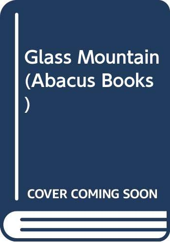 9780349101408: THE GLASS MOUNTAIN
