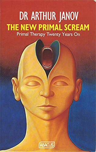 9780349102030: The New Primal Scream: Primal Therapy Twenty Years On